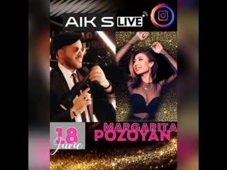 Margarita Pozoyan  AIK S LIVE