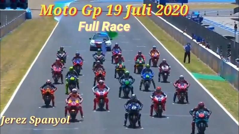 Moto Gp 19 Juli 2020 jerez spanyol full race