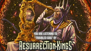 """Resurrection Kings - """"Troubled Soul"""" - Official Audio"""