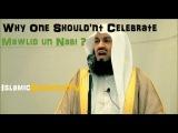 Why One Shouldn't Celebrate Mawlid un Nabi (Prophet's Birthday)