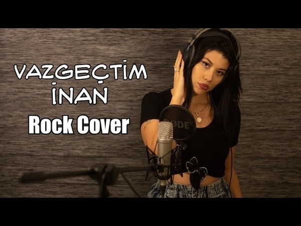 Tuğçe Haşimoğlu Vazgeçtim İnan Sagopa Kajmer Rock Cover