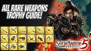 Samurai Warriors 5: All Rare Weapons Trophy Guide!  (All Unlock Conditions)