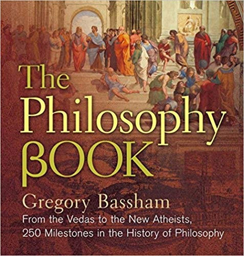 The Philosophy Book From the Vedas to the New Atheists, 250 Milestones in the History of Philosophy (Sterling Milestones)
