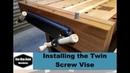 Installing the Veritas twin screw vise - workbench build final