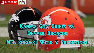 Kansas City Chiefs vs. Denver Broncos | NFL 2020-21 Week 7 | Predictions Madden NFL 21