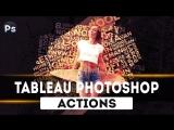 Уроки Фотошопа. Tableau Photoshop Action