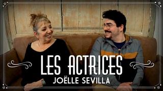 LES ACTRICES #6 - JOËLLE SEVILLA (Kaamelott)