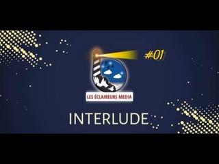 INTERLUDE épisode 01 - Les Éclaireurs Média