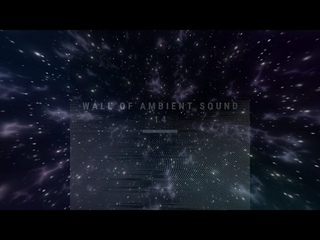 Wall Of Ambient Sound -14 (Echoes Sounds Mix)