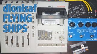 FLYING SHIPS (ambient) Tape loop + Tascam 4 Track Portastudio 424 + TC Electronic Flashback X4