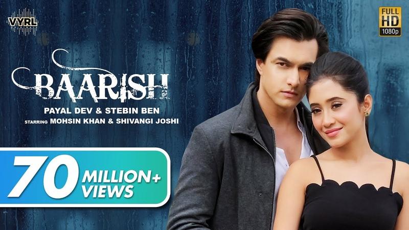 Baarish Official Video Payal Dev Stebin Ben Mohsin Khan Shivangi Joshi Kunaal V New Song 2020