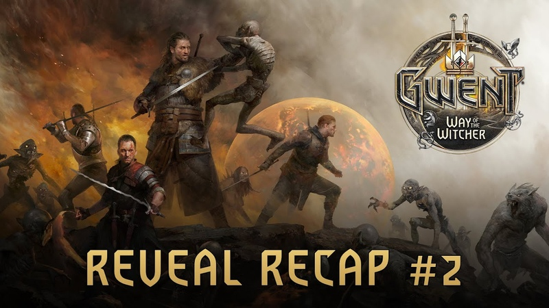 GWENT Way of the Witcher | Reveal Recap 2