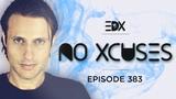 EDX - No Xcuses Episode 383