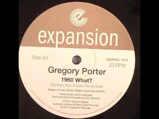 Gregory Porter 1960 What Opolopo Kick Bass Rerub