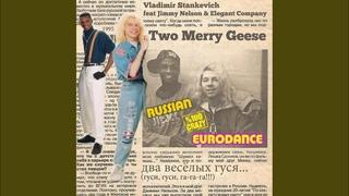 Two Merry Geese (Russian Crazy Eurodance 1995) (Original Mix)