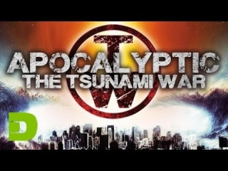 Apocalyptic: The Tsunami War (Actionfilm) ►►►  Deutsches Kino-Filme deutsch-фильмы немецкие