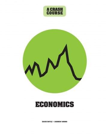 Economics  A Crash Course - David Boyle
