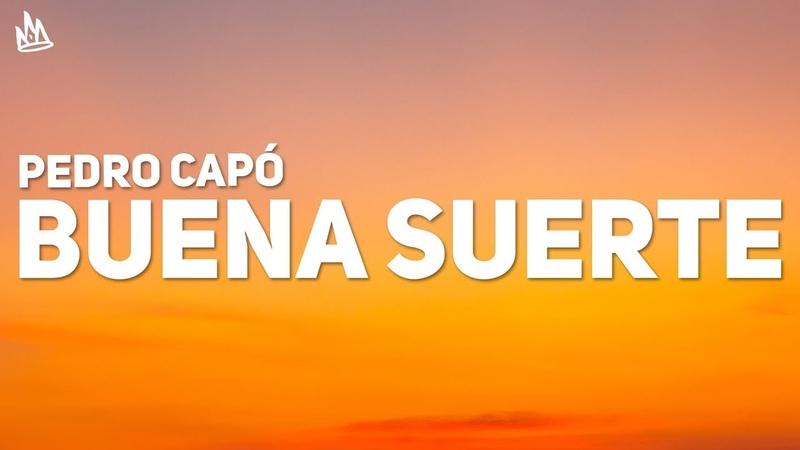 Pedro Capó Buena Suerte Letra