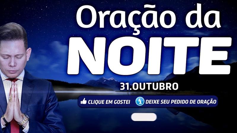 ORAÇÃO DA NOITE 31 DE OUTUBRO