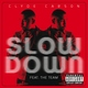 Clyde Carson feat. The Team - Slow Down
