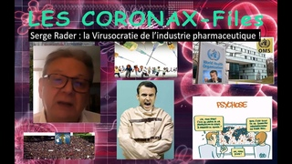 Serge Rader : la Virusocratie de l'industrie pharmaceutique ! CoronaX-Files