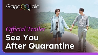See You After Quarantine?   Official Trailer   A Japan-Taiwanese BL about finding love in COVID time