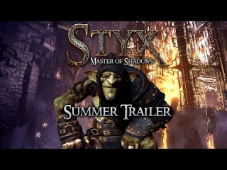 STYX: MASTER OF SHADOWS - SUMMER TRAILER