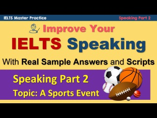 IELTS Speaking Part 2 Practice Techniques and Model Answer - A Sporting Event