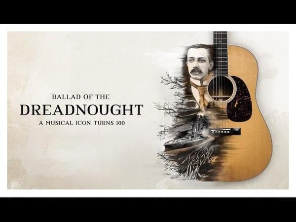 The Ballad Of The Dreadnought (Russian) - фильм о 100-летней истории гитары Martin Dreadnought