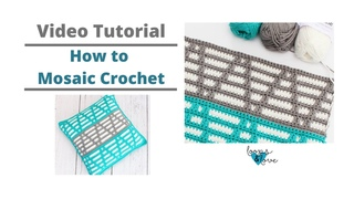 How to Mosaic Crochet   Video Tutorial   Loops and Love Crochet