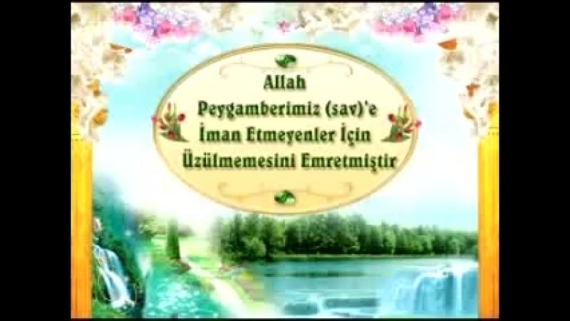 Allah Peygamberimiz sav'e iman etmeyenler için üzülmemesini emretmiştir 2