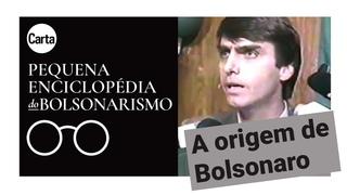 A ORIGEM DE JAIR MESSIAS BOLSONARO   Pequena Enciclopédia do Bolsonarismo