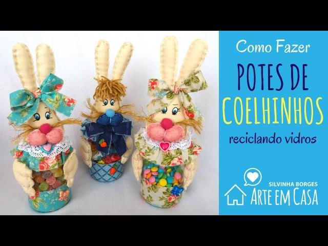 Recicle Vidros e faça Potes de Coelhinhos para chocolates e balas