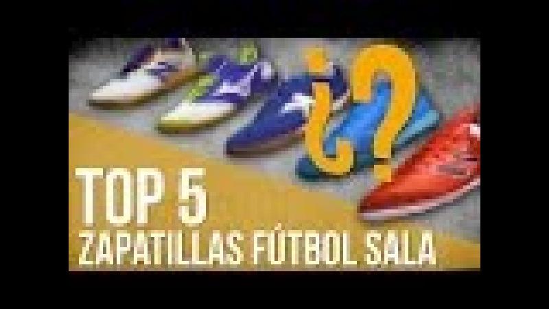 Top 5 Zapatillas Fútbol Sala en 2016