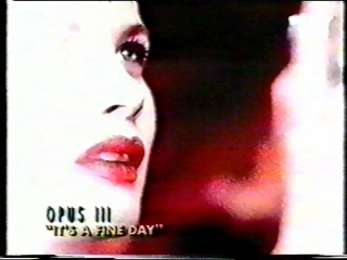 Opus III - It's A Fine Day (MTV, 199x)