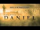Sola Scriptura 3. Пророчество Даниила 1