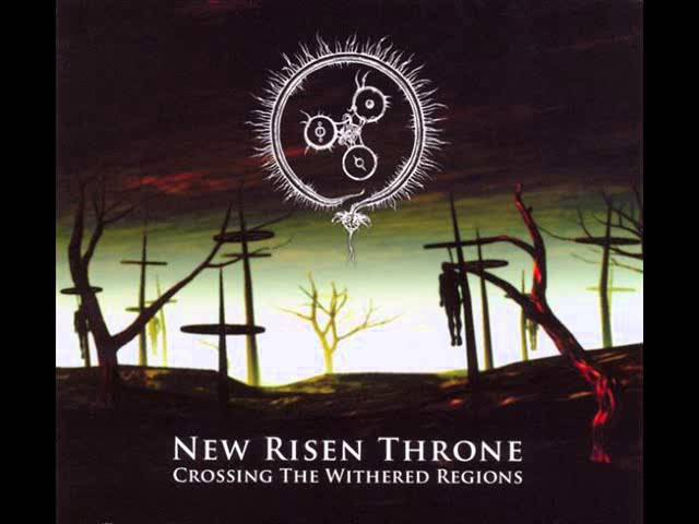 New Risen Throne Crossing the Withered Regions Full Album