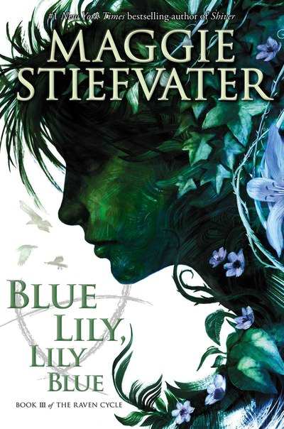 Blue Lily, Lily Blue (The Raven Cycle #3)