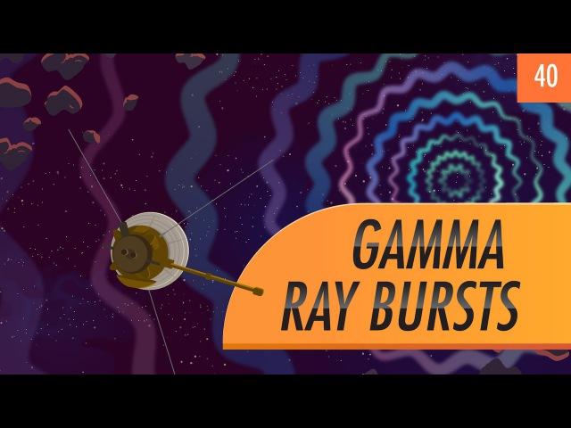 Gamma Ray Bursts Crash Course Astronomy 40