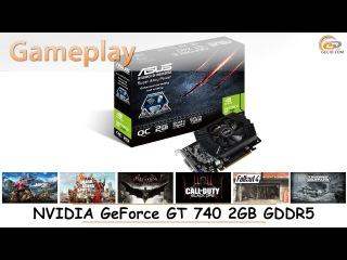 NVIDIA GeForce GT 740 2GB GDDR5: gameplay в 17 популярных играх