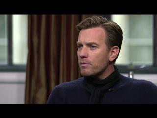 Interview Cinéma CANAL+ de Susanna White, Ewan McGregor et Stellan Skarsgård