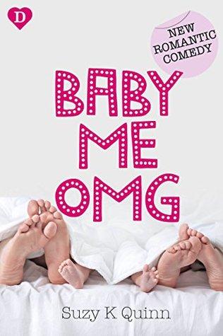 Suzy K Quinn - Baby, Me, OMG
