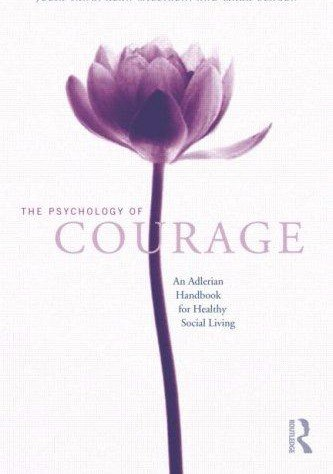 The Psychology of Courage An Adlerian Handbook for Healthy Social Living