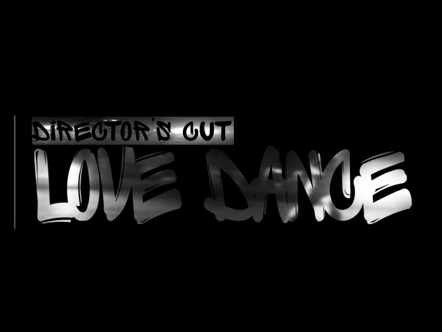 Love Dance [Director's cut]