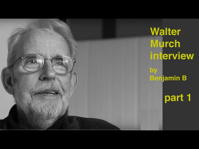 Interview with Walter Murch by Benjamin B -part 1 -thefilmbook