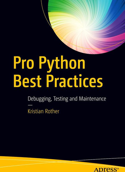 Pro Python Best Practices Debugging Testing and Ma