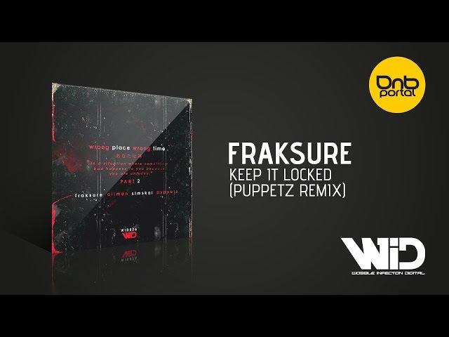 Fraksure - Keep It Locked (Puppetz Remix) [Wobble Infection Digital]
