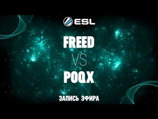 ESL 1v1 Russia&CIS#3 / FreeD -vs- Poqx / Semi-Final bo3