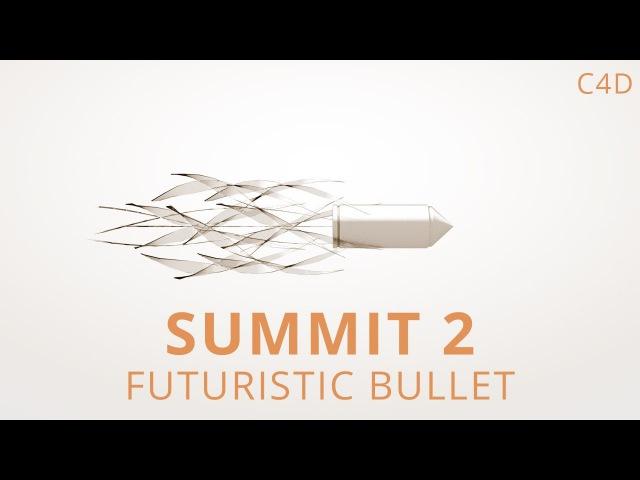 Summit 2 Futuristic Bullet Cinema 4D