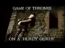 GAME OF THRONES PLAYED ON A HURDY GURDY - Patty Gurdy